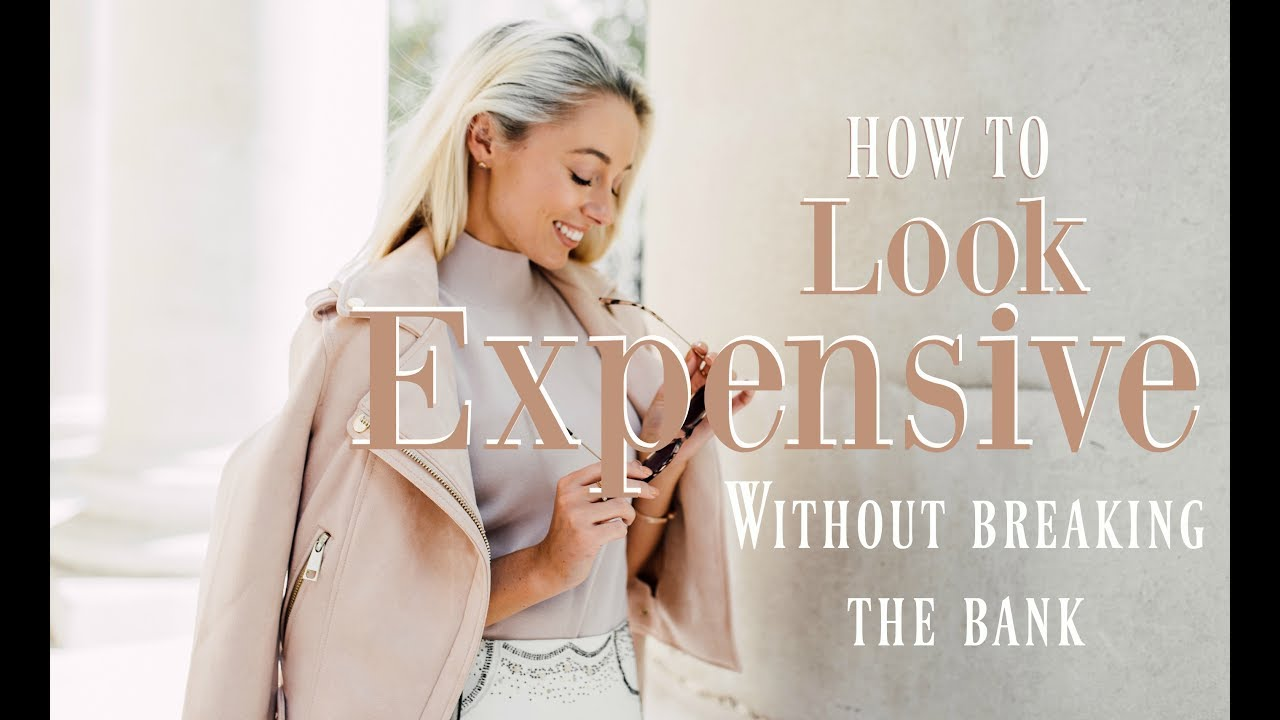 how to look expensive youtube