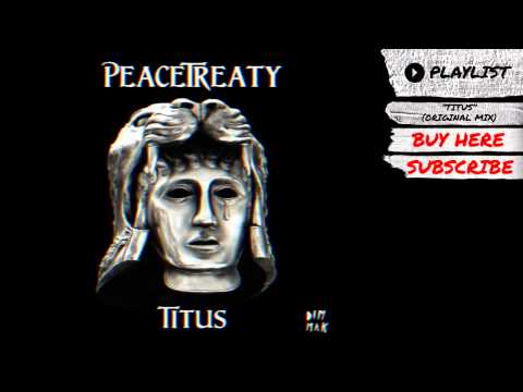 "PeaceTreaty - ""Titus (Original Mix)"" (Audio) 