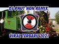 Dj Phut Hon Spesial Tahun Baru  Dj Tahun Baru   Mp3 - Mp4 Download