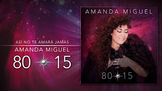 Así No Te Amará Jamás - Amanda Miguel (Álbum Completo)