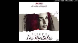 J Balvin Ft Daddy Yankee  - Pierde Los Modales 2016
