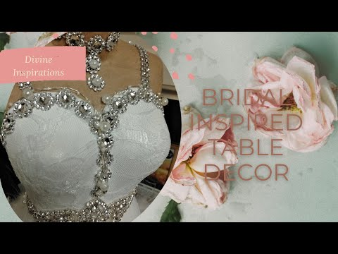 👰💒 Bride To Be Table Decoration Ideas || How To Create Your Own Wedding Dress Mannequin Centerpiece👰