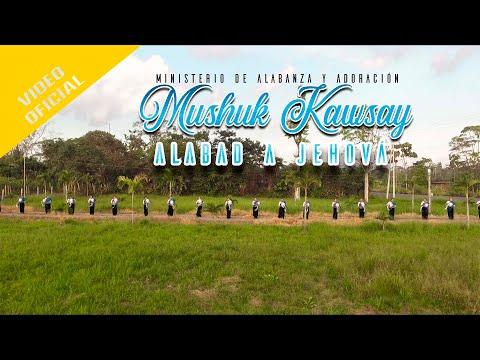 M.A.A. Mushuk Kawsay - Alabad A Jehová (Video Oficial)