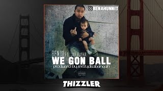 Ben10 ft. Jay Pusha - We Gon Ball (Prod. FeezyDisABangah) [Thizzler.com Exclusive]