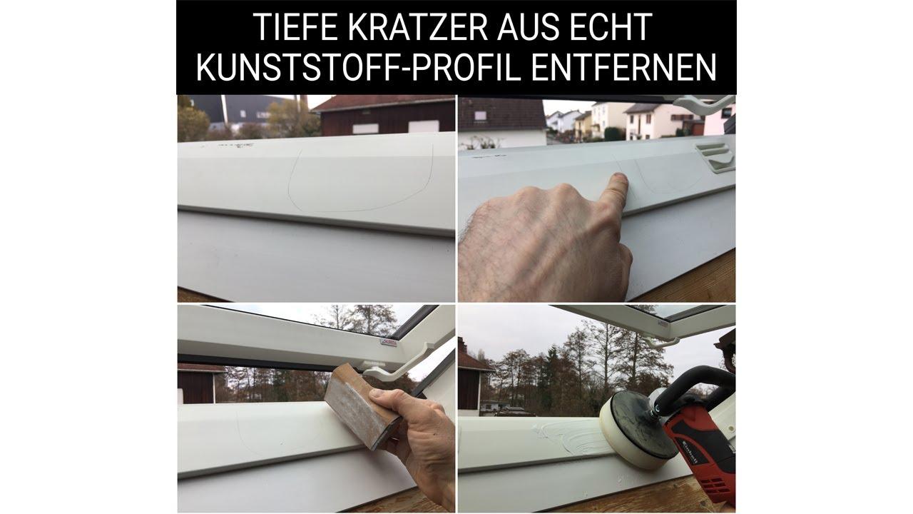 tiefe kratzer aus kunststoff fenster entfernen kureda dachfenster youtube. Black Bedroom Furniture Sets. Home Design Ideas