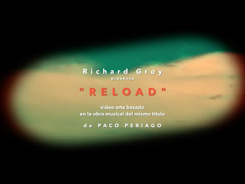 Clip Reflections: RELOAD - Vídeo Arte - By Richard Groy