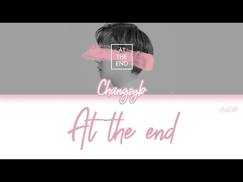 LEE CHANGSUB (이창섭) (BTOB) -  AT THE END Lyrics (ENG/ROM/HAN)