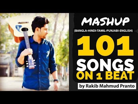 1 GUY   1 BEAT   101 SONGS  Mashup   Rakib Mahmud Pranto