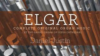 Elgar: Complete Original Organ Music (Full Album)