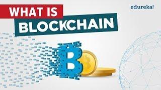 What Is Blockchain   What Is Bitcoin   Blockchain Technology   Blockchain Tutorial   Edureka