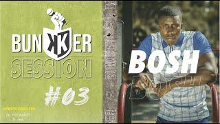 BOSH - J'ÉLIMINE | Bunkker Session #3