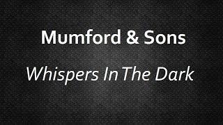 Mumford & Sons - Whispers In The Dark [Lyrics] | Lyrics4U