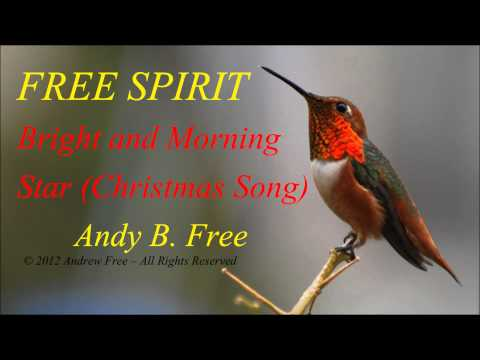 Andy B. Free - Bright and Morning Star - Christmas song from album Free Spirit