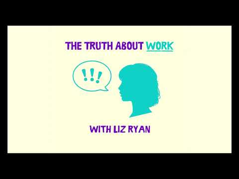 The Truth About Work Podcast with Liz Ryan - Episode 1