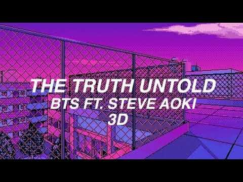 [3D AUDIO] BTS (방탄소년단) - 'THE TRUTH UNTOLD' (Feat. Steve Aoki) | use headphones!