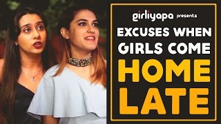 Girliyapa's Excuses When Girls Come Home Late