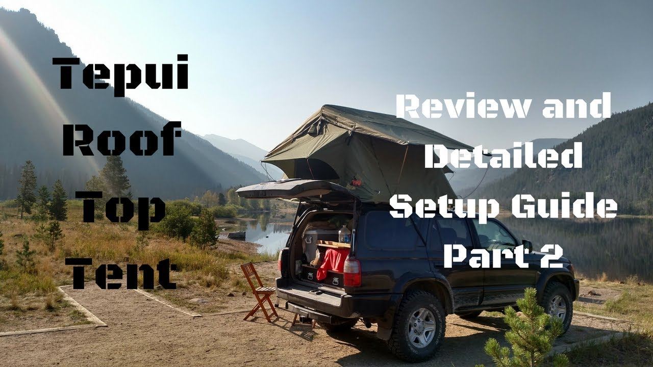 Tepui Tent Review and Detailed Setup Video Part 2 & Tepui Tent Review and Detailed Setup Video Part 2 - YouTube