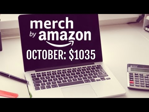 Merch by Amazon October Royalties $1035 - 3 Months in a Row of Making 1k or More