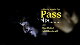 Pass A film by Apurba Opu
