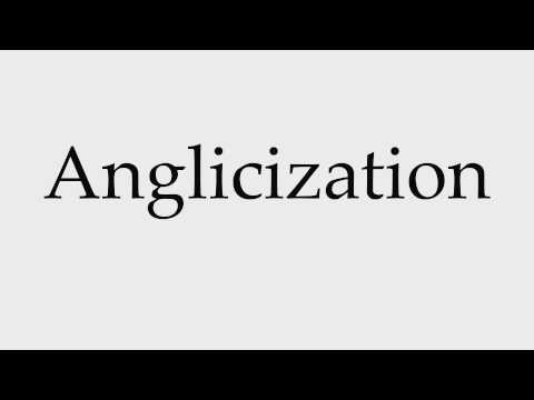 How to Pronounce Anglicization