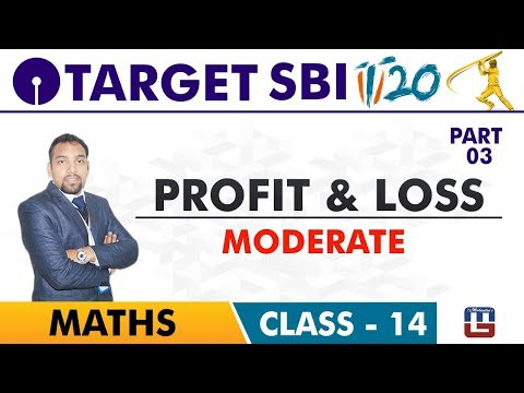 SBI Clerk Prelims 2018 | Profit & Loss | Part 3 | Moderate | Live At 10 am | Class-14