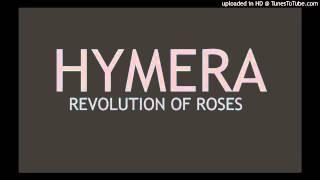 Hymera - Revolution of Roses