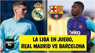 LA LIGA Real Madrid vs Barcelona, ¿cuál llega mejor al Clásico? ¿Madrid es el favorito? | ESPN FC