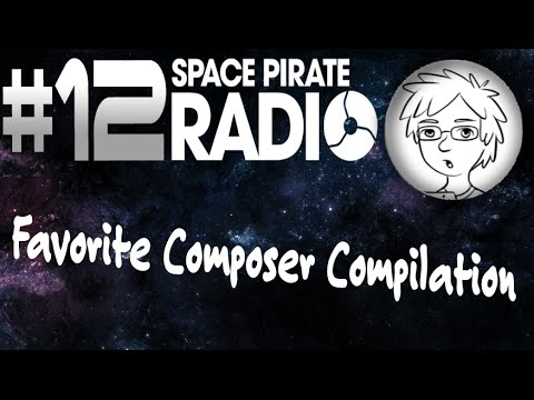 Favorite Composer Compilation - Episode 12 - Space Pirate Radio