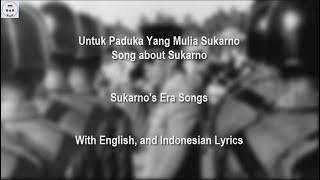 Download Untuk Paduka Yang Mulia Sukarno - Song about President Sukarno - 1st Version - With Lyrics