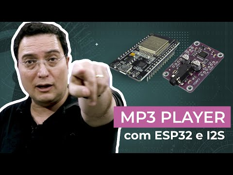 MP3 Player com ESP32 e I2S