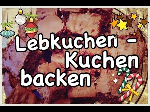 Lebkuchen Kuchen Backen Fertig Youtube