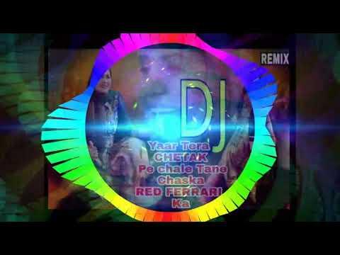 Download Yaar Tara chetak pe chale tane chaska RED FERRARI Ka dj remix song