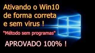 Windows 10 - Ativar de forma correta ! 100% seguro ( Não usa programas )