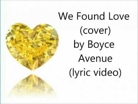 Boyce Avenue - We Found Love (lyric video)