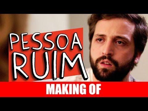 Making Of – Pessoa Ruim