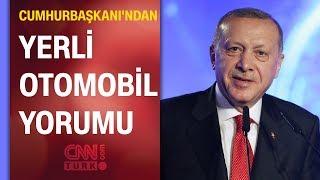 Cumhurbaşkanı Erdoğan yerli otomobili bu sözlerle tanıttı | Türkiye'nin Otomobili