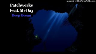 Patchworks Presents Mr. Day – Deep Ocean