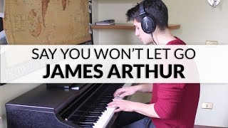 James Arthur - Say You Won't Let Go | Piano Cover