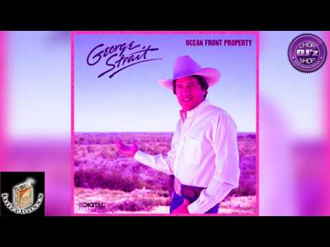 """George Strait """"Ocean Front Property"""" (Screwed and Chopped)"""