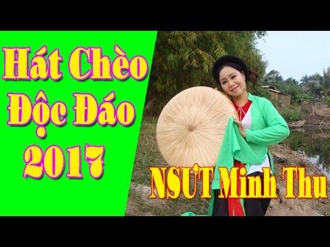 Hát Chèo Độc Đáo 2017   Những Bài Hát Chèo Hay Nhất 2017 NSƯT Minh Thu
