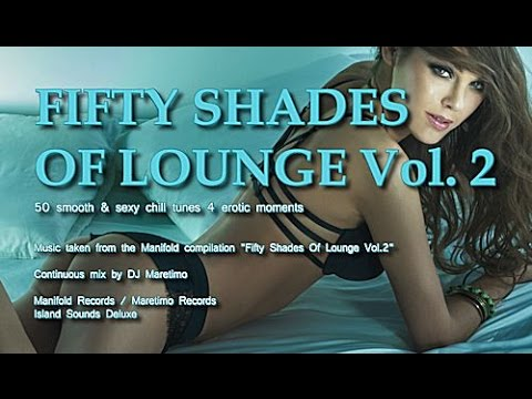 DJ Maretimo - Fifty Shades Of Lounge Vol. 2 (Full Album) continuous mix, HD, 4+ Hours Lounge Music