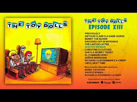 "THE TOY DOLLS  ""Episode XIII"" (Full album) Mp3"