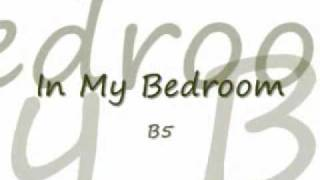 In My Bedroom by B5