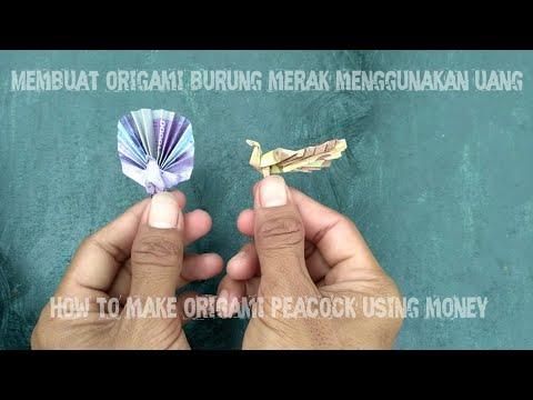 membuat origami burung merak menggunakan uang !!!! how to make origami peacock using money