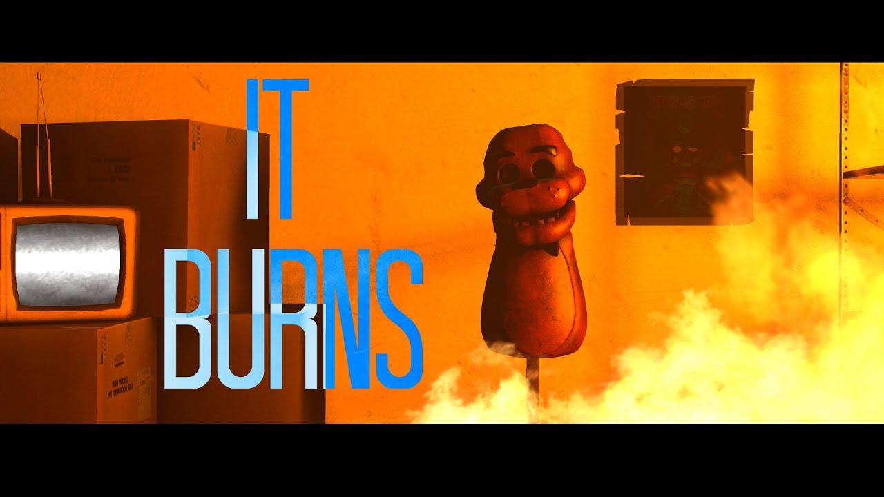 It burns fnaf sfm youtube