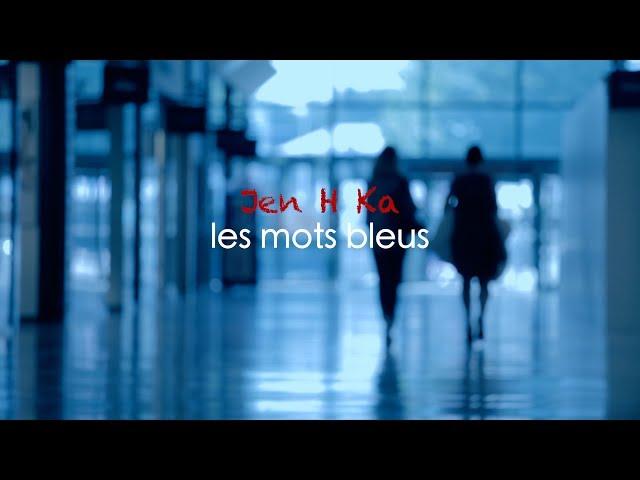 LES MOTS BLEUS (Jen H Ka)