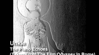 Unkle - The Piano Echoes (Taken From The Film Odyssey In Rome)