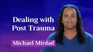 Dealing with Post Trauma