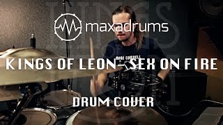 KINGS OF LEON - SEX ON FIRE (Drum Cover)