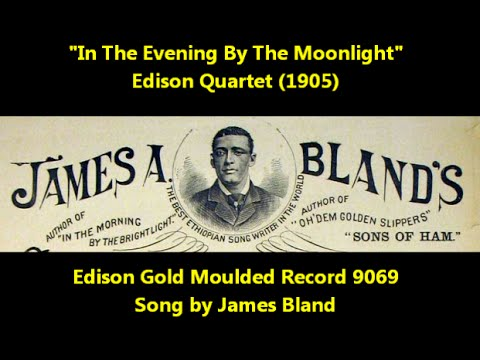 """Classic James Bland Song """"In The Evening By The Moonlight"""" Edison Quartet"""